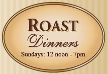 Roast Dinners, Sunday 12 noon to 2.30pm